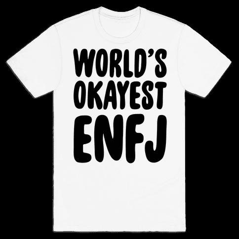 World's Okayest ENFJ Mens T-Shirt