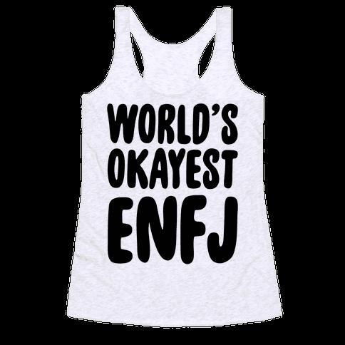 World's Okayest ENFJ Racerback Tank Top