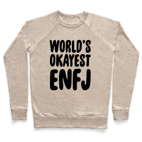 World's Okayest ENFJ Pullover