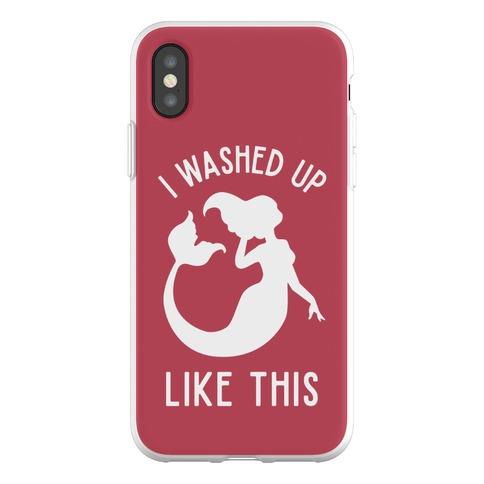 I Washed Up Like This Phone Flexi-Case