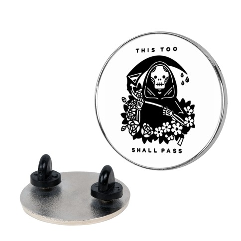 This Too Shall Pass Pin