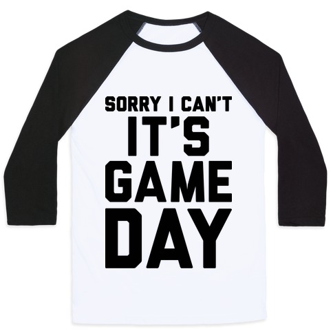 Sorry I Can't It's Game Day Baseball Tee