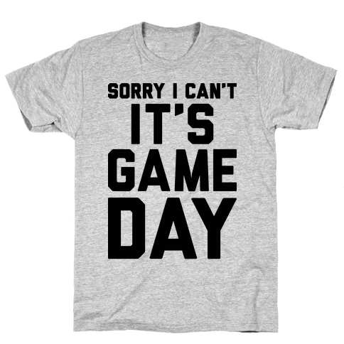 Sorry I Cant Its Game Day