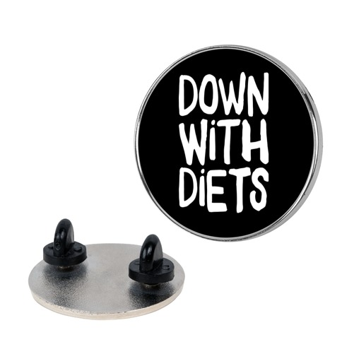 Down With Diets Pin