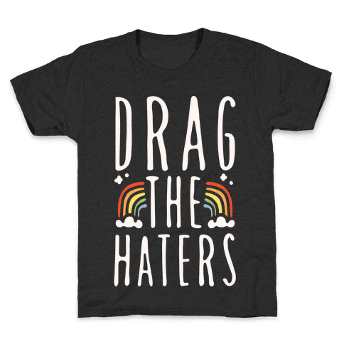 Drag The Haters White Print Kids T-Shirt