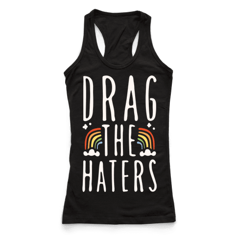 Drag The Haters White Print