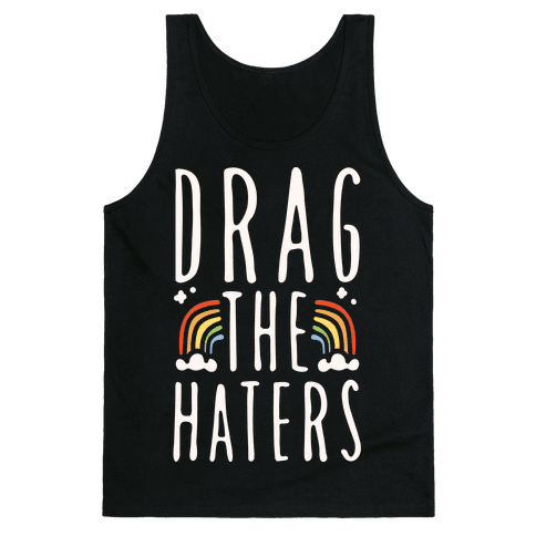 Drag The Haters White Print Tank Top