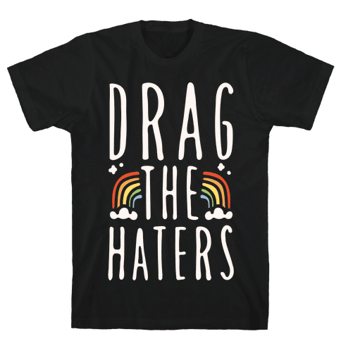 Drag The Haters White Print Mens T-Shirt