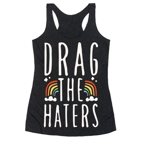 Drag The Haters White Print Racerback Tank Top