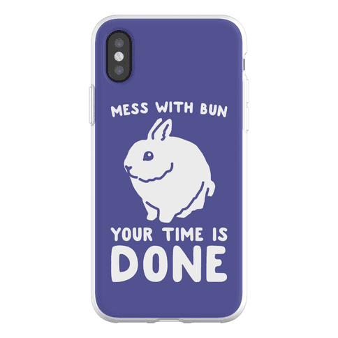 Mess With Bun Your Time Is Done Phone Flexi-Case