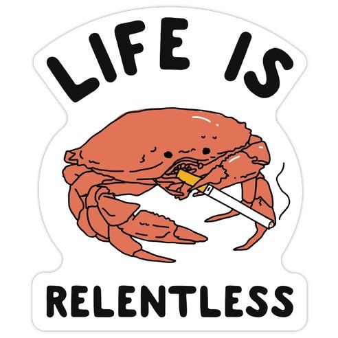Life is Relentless Die Cut Sticker