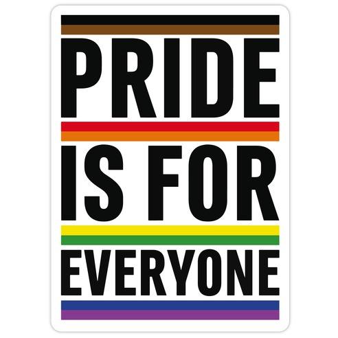 Pride Is For Everyone Die Cut Sticker