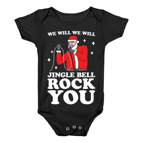 We Will Jingle Bell Rock You Parody Baby Onesy