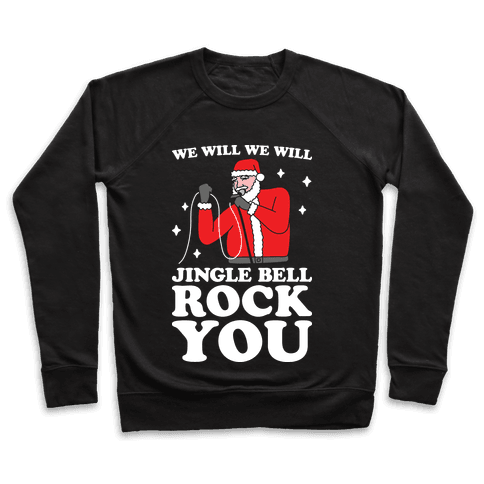 We Will Jingle Bell Rock You Parody Pullover