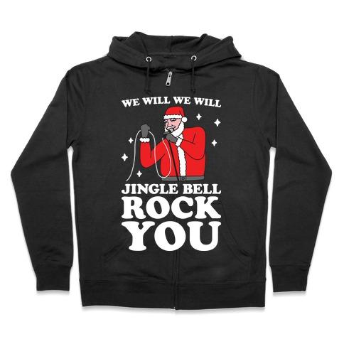 We Will Jingle Bell Rock You Parody Zip Hoodie