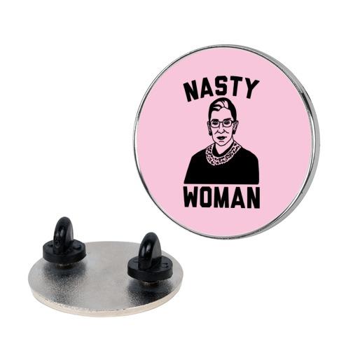 Nasty Woman RBG Pin