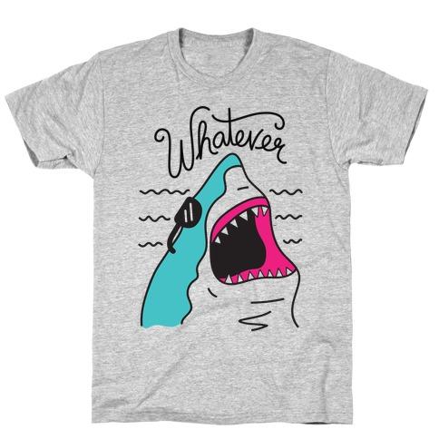 Whatever Shark T-Shirt