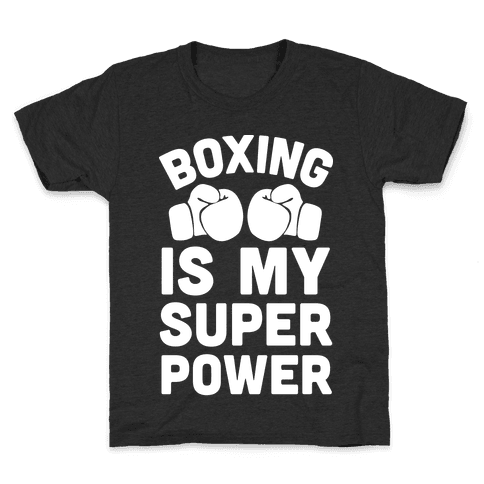 Boxing Is My Superower Kids T-Shirt
