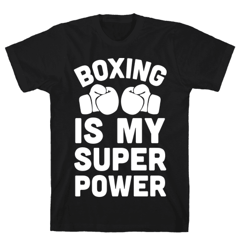 Boxing Is My Superower Mens T-Shirt