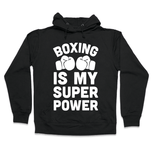 Boxing Is My Superower Hooded Sweatshirt
