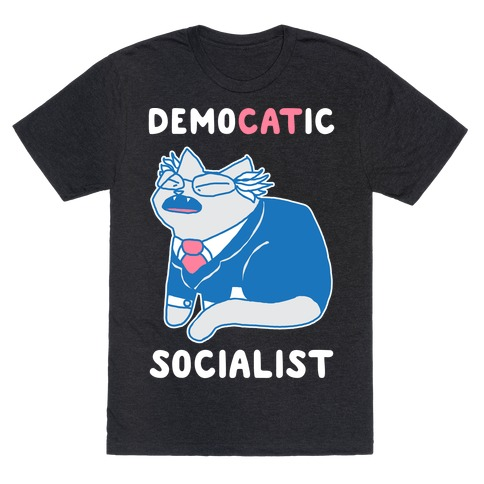 DemoCATic Socialist T-Shirt