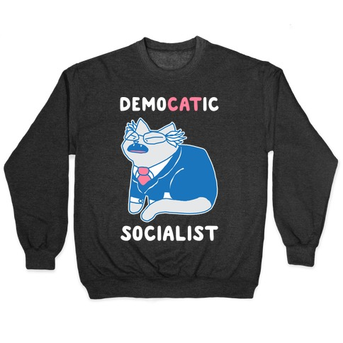 DemoCATic Socialist Pullover