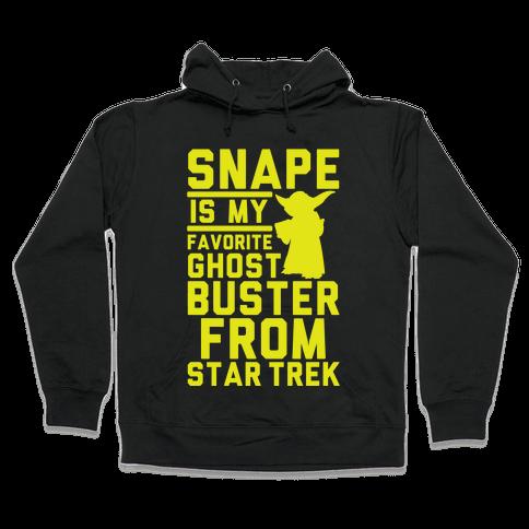 Snape is my Favorite Ghostbusters from Star Trek Hooded Sweatshirt