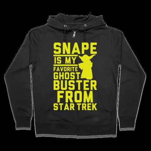 Snape is my Favorite Ghostbusters from Star Trek Zip Hoodie