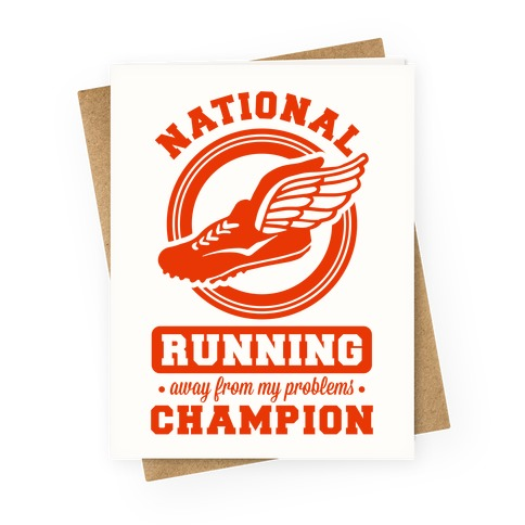 National Running Away From My Problems Champion Greeting Card