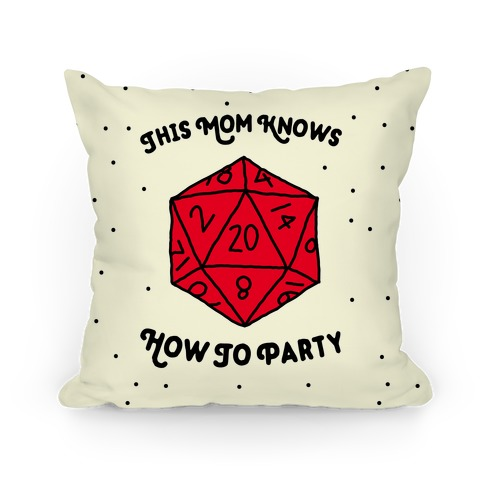 This Mom Knows How to Party Pillow