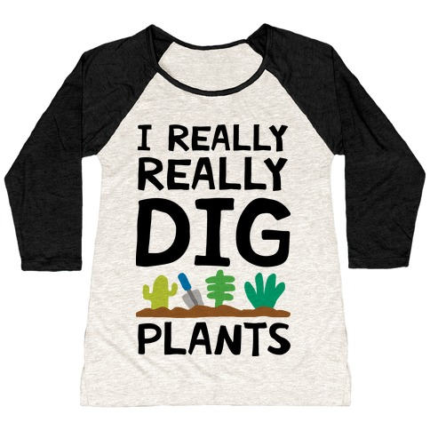 I Really Really Dig Plants