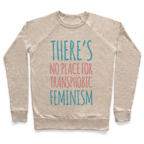 There's No Place For Transphobic Feminism Pullover