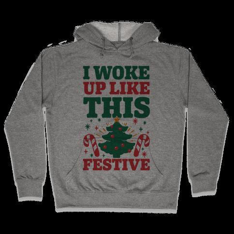 I Woke Up Like This: Festive Hooded Sweatshirt