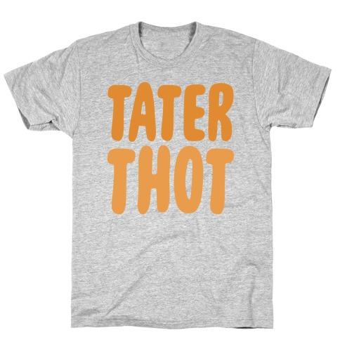 Tater Thot T-Shirt