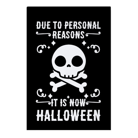 Due To Personal Reasons It Is Now Halloween Skull (White Text) Garden Flag