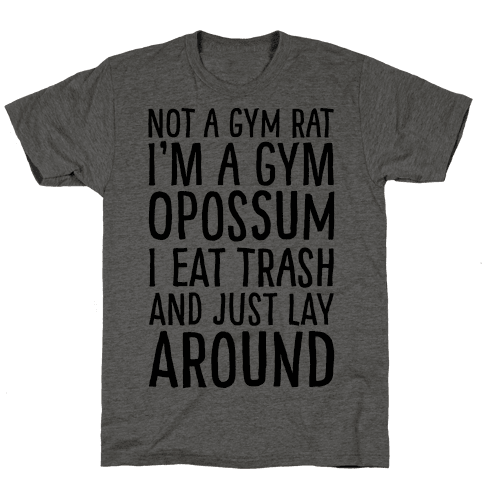 Not A Gym Rat I'm A Gym Opossum Mens T-Shirt