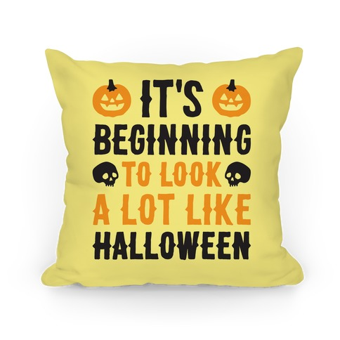 It's Beginning To Look A Lot Like Halloween Pillow