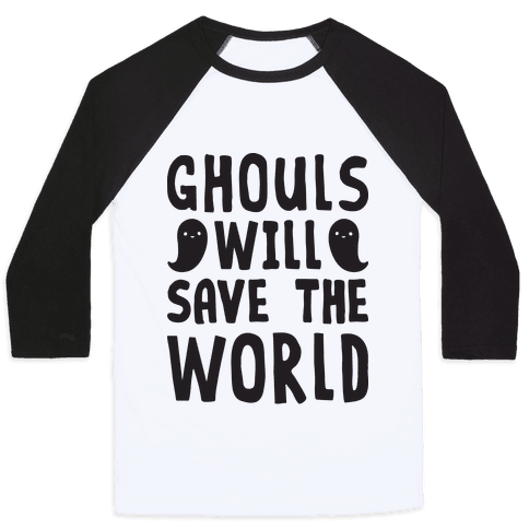 Ghouls Will Save The World Baseball Tee