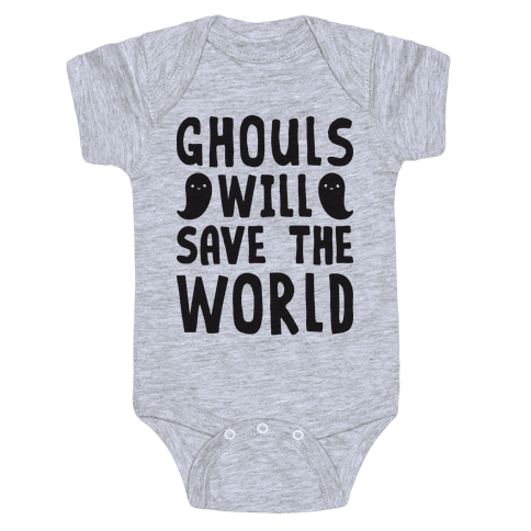 Ghouls Will Save The World Baby Onesy
