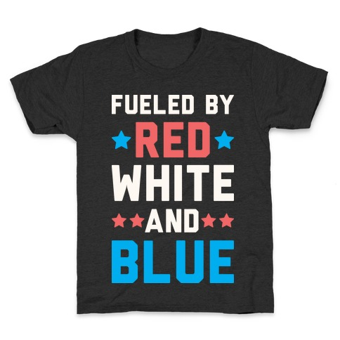 Fueled By Red White And Blue Kids T-Shirt