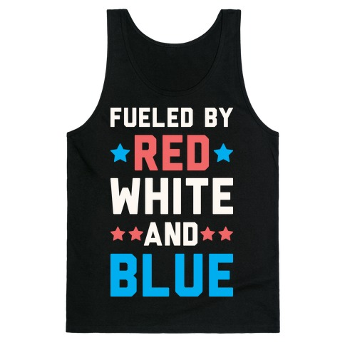 Fueled By Red White And Blue Tank Top