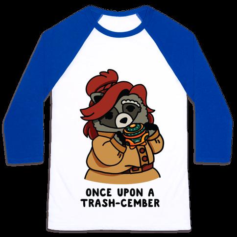 Once Upon a Trash-Cember Raccoon Anastasia  Baseball Tee