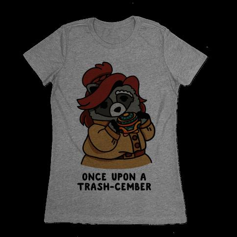 Once Upon a Trash-Cember Raccoon Anastasia  Womens T-Shirt