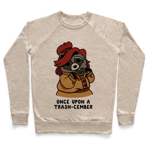 Once Upon a Trash-Cember Raccoon Anastasia  Pullover