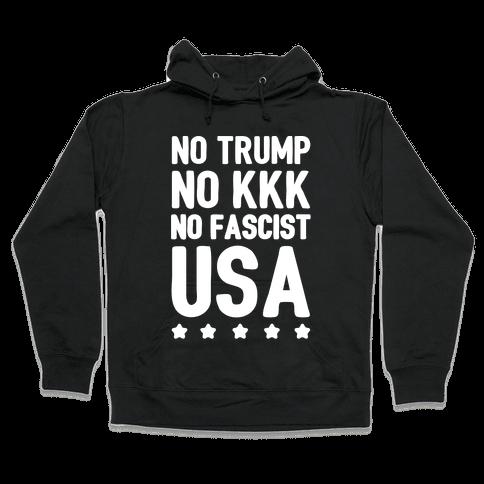 No Trump No KKK No Fascist USA White Print  Hooded Sweatshirt