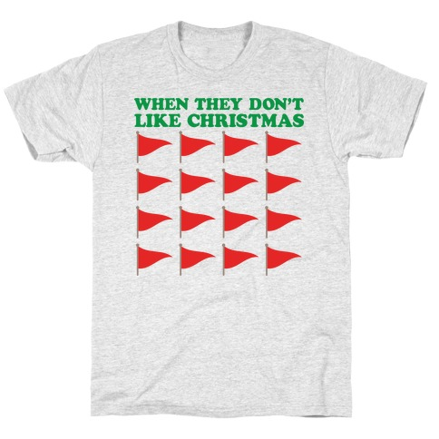 When They Don't Like Christmas Red Flags T-Shirt