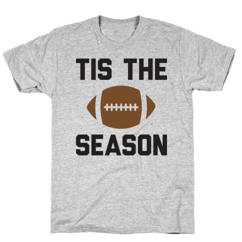 Tis The Football Season T-Shirt