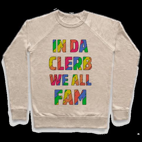 In Da Clerb We All Fam Pullover