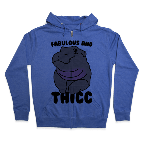 Fabulous and Thicc Zip Hoodie