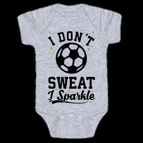 I Don't Sweat I Sparkle Soccer Baby Onesy